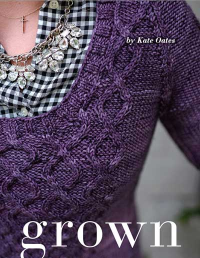 Grown: Sophisticated Knitting Patterns from the Maker of Tot Toppers